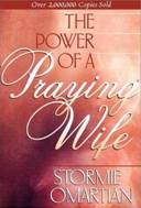 Stormie O'martion The power of a praying wife
